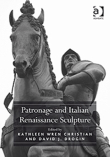 Patronage and Italian Renaissance Sculpture, Hardback Book