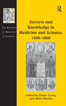Secrets and Knowledge in Medicine and Science, 1500-1800, Hardback Book