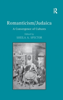 Romanticism/Judaica : A Convergence of Cultures, Hardback Book