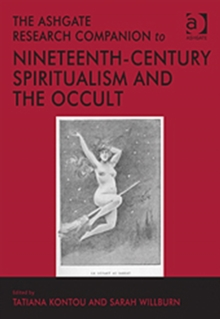 The Ashgate Research Companion to Nineteenth-Century Spiritualism and the Occult, Hardback Book
