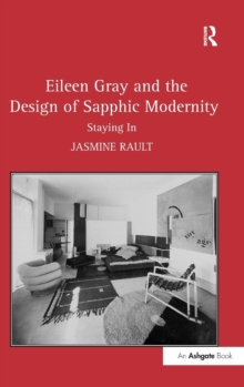 Eileen Gray and the Design of Sapphic Modernity : Staying in, Hardback Book