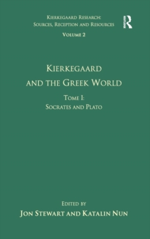 Volume 2, Tome I: Kierkegaard and the Greek World - Socrates and Plato, Hardback Book