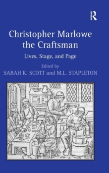 Christopher Marlowe the Craftsman : Lives, Stage, and Page, Hardback Book