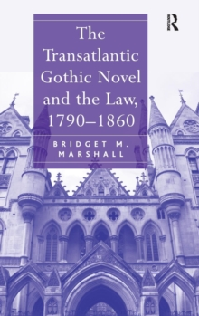The Transatlantic Gothic Novel and the Law, 1790-1860, Hardback Book