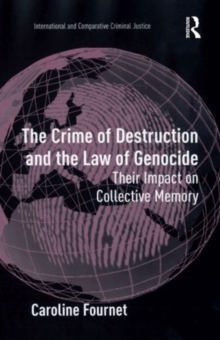 The Crime of Destruction and the Law of Genocide : Their Impact on Collective Memory, Hardback Book