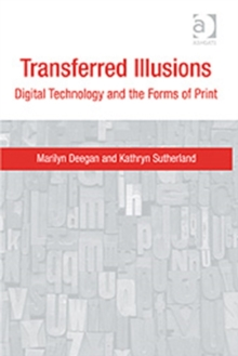 Transferred Illusions : Digital Technology and the Forms of Print, Hardback Book