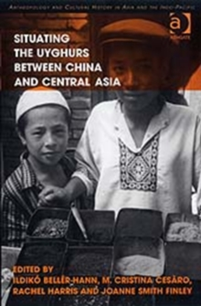 Situating the Uyghurs Between China and Central Asia, Hardback Book
