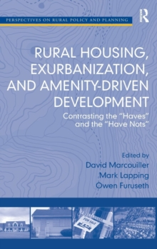 Rural Housing, Exurbanization, and Amenity-Driven Development : Contrasting the 'Haves' and the 'Have Nots', Hardback Book