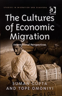 The Cultures of Economic Migration : International Perspectives, Hardback Book