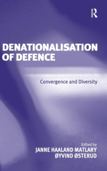 Denationalisation of Defence : Convergence and Diversity, Hardback Book