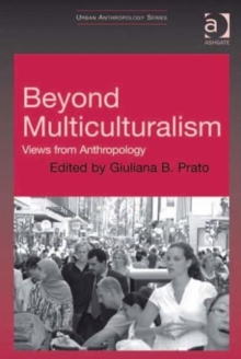 Beyond Multiculturalism : Views from Anthropology, Hardback Book