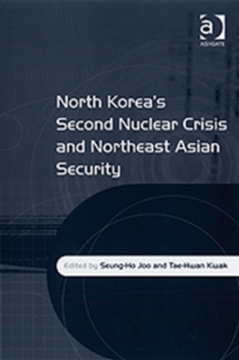 North Korea's Second Nuclear Crisis and Northeast Asian Security, Hardback Book