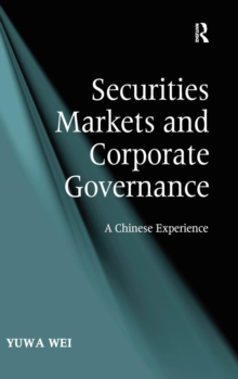 Securities Markets and Corporate Governance : A Chinese Experience, Hardback Book