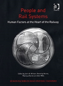 People and Rail Systems : Human Factors at the Heart of the Railway, Hardback Book