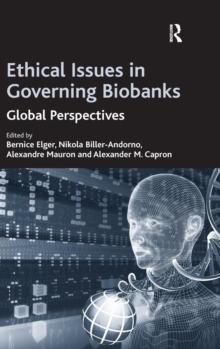 Ethical Issues in Governing Biobanks : Global Perspectives, Hardback Book