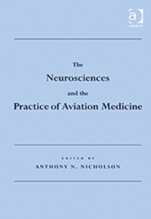 The Neurosciences and the Practice of Aviation Medicine, Hardback Book