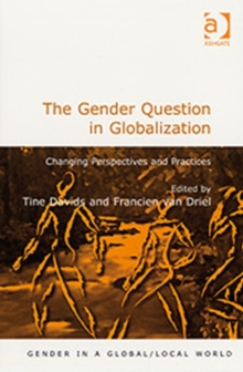 The Gender Question in Globalization : Changing Perspectives and Practices, Paperback / softback Book