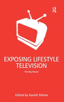 Exposing Lifestyle Television : The Big Reveal, Hardback Book
