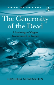 The Generosity of the Dead : A Sociology of Organ Procurement in France, Hardback Book