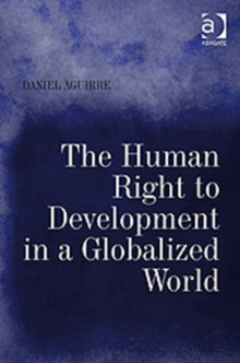 The Human Right to Development in a Globalized World, Hardback Book