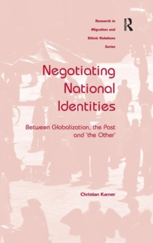 Negotiating National Identities : Between Globalization, the Past and 'the Other', Hardback Book