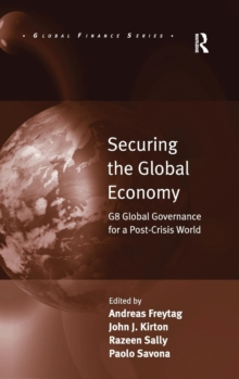 Securing the Global Economy : G8 Global Governance for a Post-Crisis World, Hardback Book
