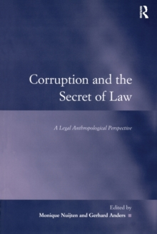 Corruption and the Secret of Law : A Legal Anthropological Perspective, Paperback / softback Book