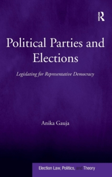 Political Parties and Elections : Legislating for Representative Democracy, Hardback Book