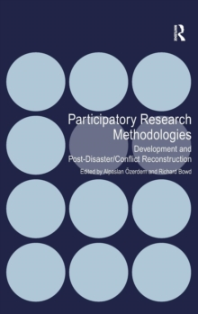 Participatory Research Methodologies : Development and Post-Disaster/Conflict Reconstruction, Hardback Book