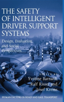The Safety of Intelligent Driver Support Systems : Design, Evaluation and Social Perspectives, Hardback Book