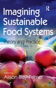 Imagining Sustainable Food Systems : Theory and Practice, Hardback Book