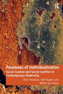 Paradoxes of Individualization : Social Control and Social Conflict in Contemporary Modernity, Paperback / softback Book
