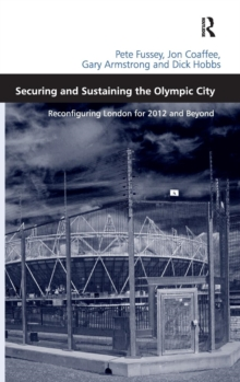Securing and Sustaining the Olympic City : Reconfiguring London for 2012 and Beyond, Hardback Book