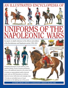 Illustrated Encyclopedia of Uniforms of the Napoleonic Wars, Hardback Book