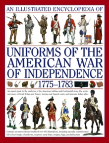 Illustrated Encyclopedia of Uniforms of the American War of Independence, Hardback Book