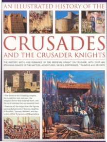 Illustrated History of the Crusades and Crusader Knights, Hardback Book