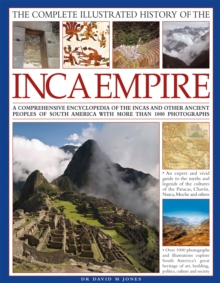 Complete Illustrated History of the Ancient Inca Empire, Hardback Book