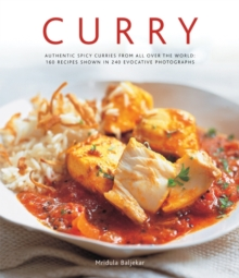 Curry : Authentic Spicy Curries from All Over the World: 160 Recipes Shown in 240 Evocative Photographs, Hardback Book