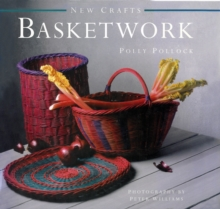 New Crafts: Basketwork : 25 Practical Basket-making Projects for Every Level of Experience, Hardback Book