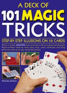 A Deck of 101 Magic Tricks : Step-by-Step Illusions on 52 Cards in a Presentation Tin Box, Cards Book
