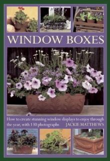 Window Boxes : How to Create Stunning Window Displays to Enjoy Throughout the Year, Hardback Book