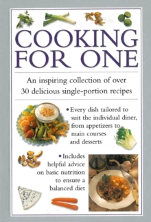 Cooking for One : An Inspiring Collection of Over 30 Delicious Single-portion Recipes, Hardback Book