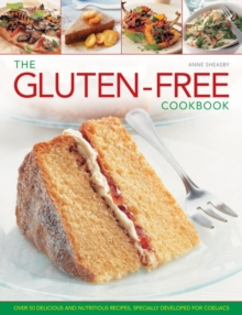 The Gluten-free Cookbook : Over 50 Delicious and Nutritious Recipes, Specially Developed for Coeliacs, Hardback Book