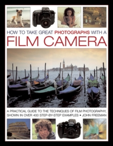 How to Take Great Photographs with a Film Camera, Hardback Book