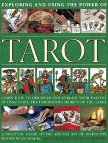 Exploring and using the power of tarot : Learn How to Discover and Explain Your Destiny by Unlocking the Fascinating Secrets of the Cards, Hardback Book