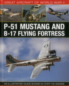 Great Aircraft of World War II: P-51 Mustang and B-17 Flying Fortress, Hardback Book