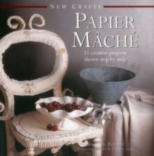 New Crafts: Papier Mache, Hardback Book