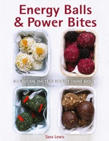 Energy Balls & Power Bites, Hardback Book