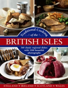 Traditional Cooking of the British Isles : 360 Classic Regional Dishes with 1500 Beautiful Photographs, Hardback Book
