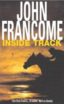 Inside Track : Blackmail and murder in an unputdownable racing thriller, Paperback Book